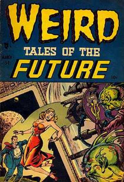 Weird Tales of the Future 1 - Aliens - Green Men - Outer Space - Red Dress - Weapons
