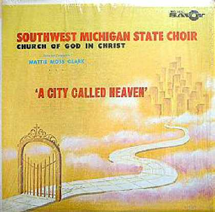 Weirdest Album Covers - Clark, mattie Moss w/S.W Michigan State Choir (A City Called Heaven)