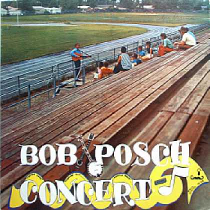 Weirdest Album Covers - Posch, Bob (Concert)