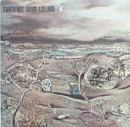 Weirdest Album Covers - Axelrod, David (Earth Rot)