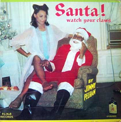 Weirdest Album Covers - Pelham, Jimmy (Santa! Watch Your Claws)