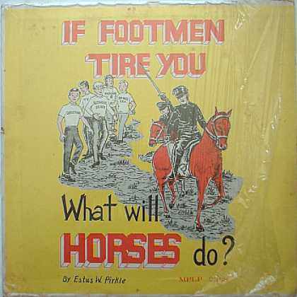 Weirdest Album Covers - Pirkle, Estus W. (If Footmen Tire You, What Will Horses Do?)