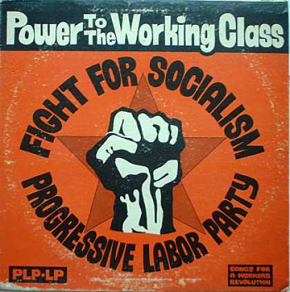 Weirdest Album Covers - Progressive Labor Party (Power To The Working Class)