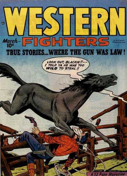 Western Fighters 16 - Owned By A Horse - 10 Cents - The Gun Was Law - Look Out Blackie - 52 Pages