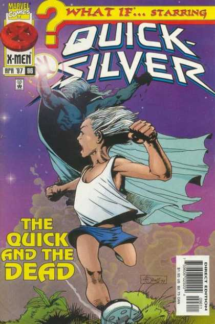 What If? 96 - What If - Quicksilver - The Quick And The Dead - Running From Death - My Shorts Are Falling Down