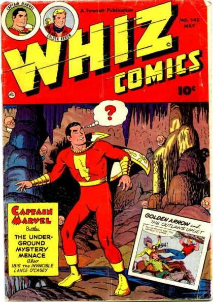 Whiz Comics 145 - Captain Marvel - Cave - Underground Mystery Menace - Golden Arrow - Ibis The Invisible