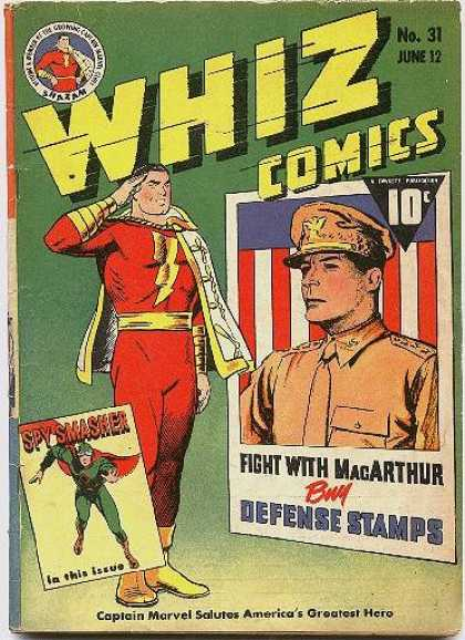 Whiz Comics 31 - Fight With Macarthur - Buy Defense Stamps - Spy Smasher - Captain Marvel Salutes Americas Greatest Hero - No 31 - Clarence Beck
