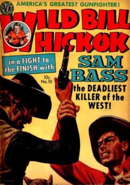 Wild Bill Hickok 10 - Greatest Gunfighter - Sam Bass - Deadliest Killer - The West - Gun