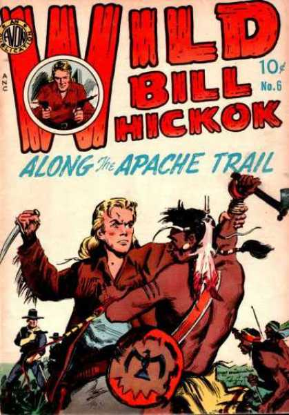 Wild Bill Hickok 6 - Along The Apache Trail - Indian - Native American - Cowboy - 10u00a2