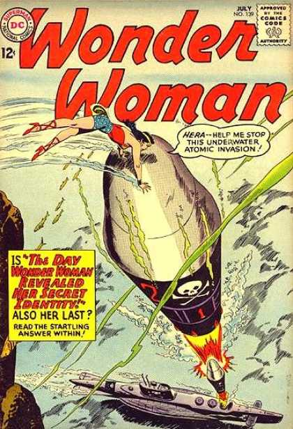 Wonder Woman 139 - Wonder Woman - Underwater Atomic Invasion - July - 139 - The Day Wonder Woman Revealed Her Secret Identity - Ross Andru