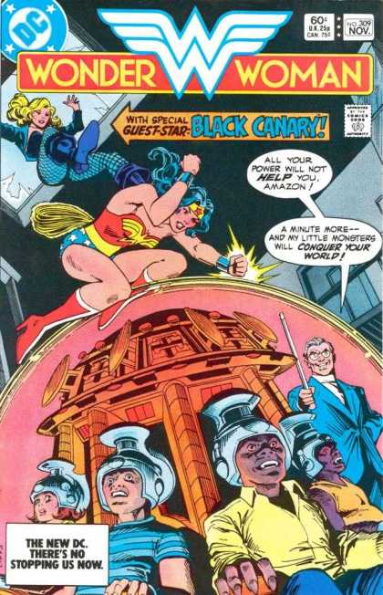 Wonder Woman 309 - Black Canary - Amazon - Conquer Your World - Little Monsters - The New Dc - Dick Giordano, Ross Andru