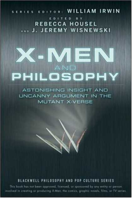 X-Men Books - X-Men and Philosophy: Astonishing Insight and Uncanny Argument in the Mutant X-V