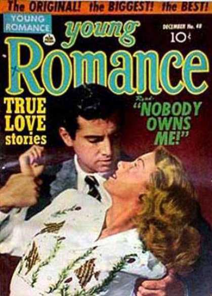 Young Romance 40 - The Original - The Biggest - True Love Stories - Nobody Owns Me - Man Holding Woman